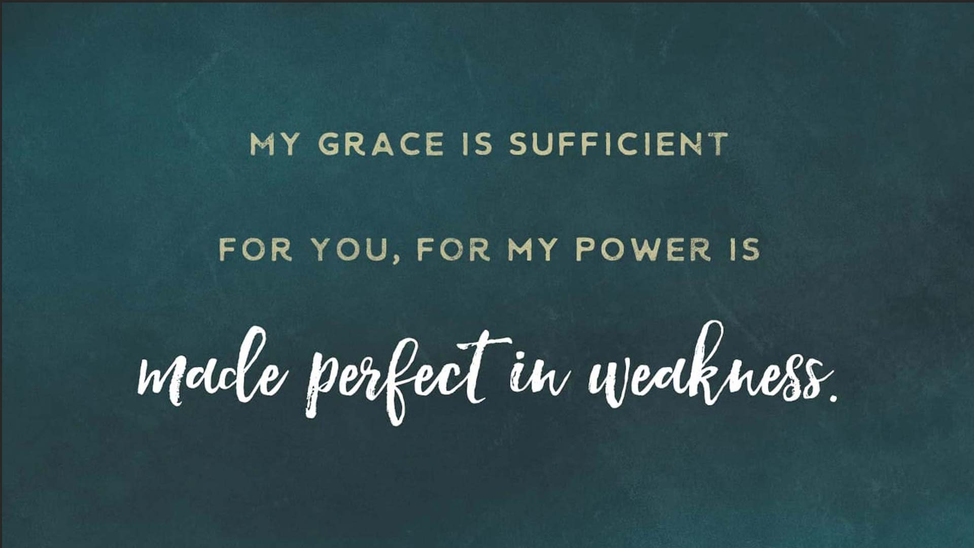 Our Weakness is His Strength