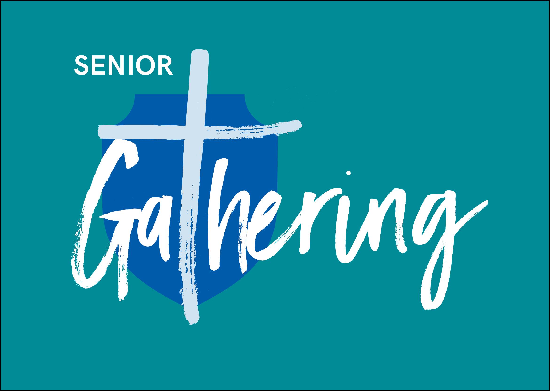 Senior Gathering Term 2 Week 3